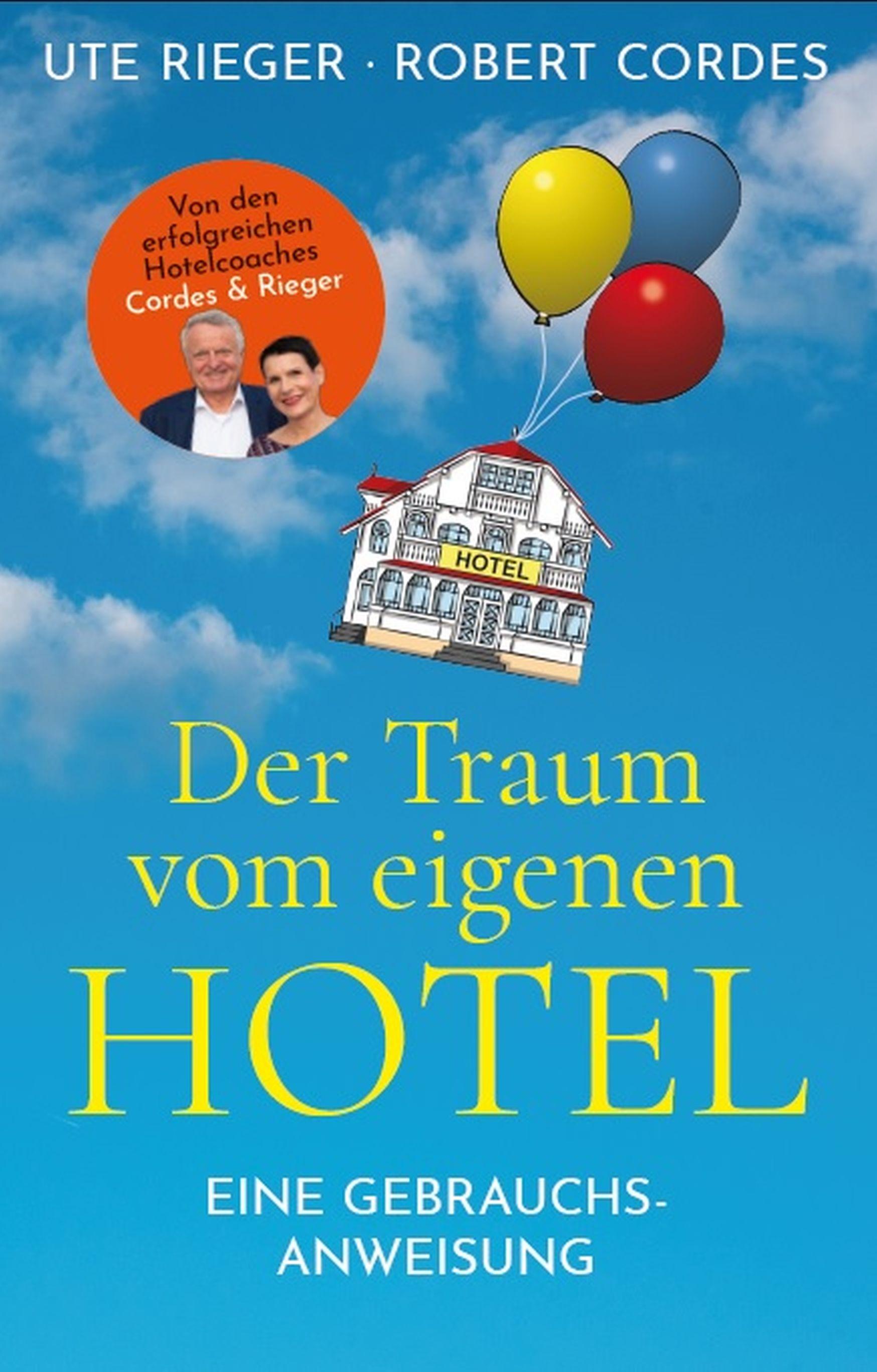 Cordes und Rieger der Traum vom eigenen Hotel